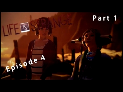 "Life Is Strange Episode 4 ""The Dark Room"" Part 1 (THE FEELS)"