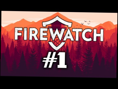 FireWatch - My Boombox [Lets Play] P.1
