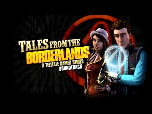 Tales From the Borderlands Episode 2 Soundtrack - When There's Money on Your Head