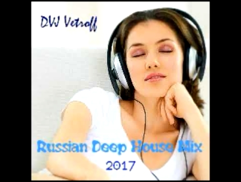 Dvj Vetroff - Russian Deep House Mix'2017