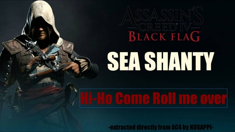 Assassin's Creed 4 Black Flag - Sea Shanty - The Drunken Sailor