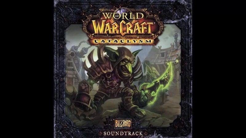 ( Blizzard Entertainment - World of Warcraft Original Soundtrack )