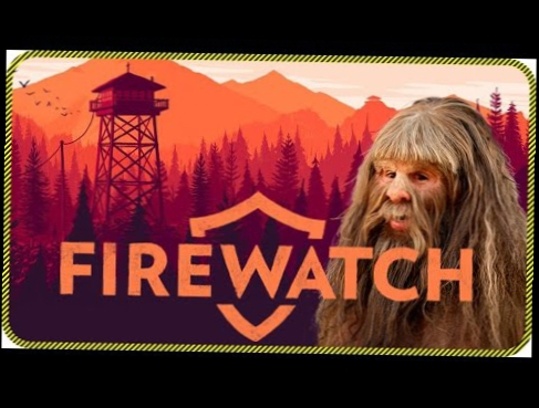 Firewatch | BIGFOOT'S REVENGE Funny Moments and Gameplay