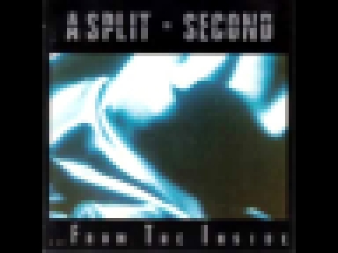 A Split - Second - ... From The Inside (Full Album)