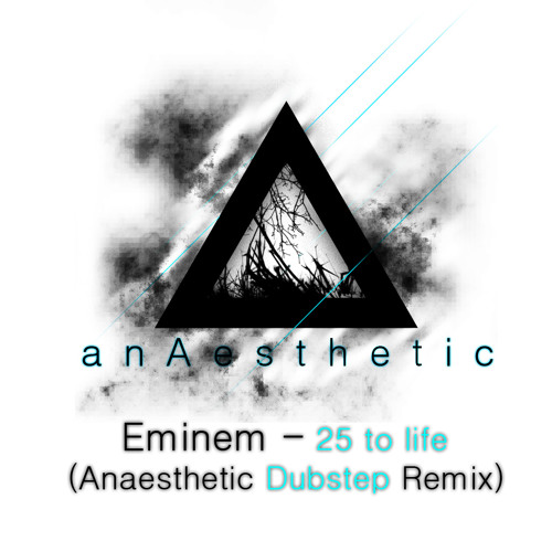 Eminem - 25 To Life Anaesthetic Dubstep Remix