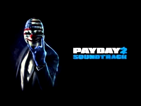 Simon Viklund - Heist Track 1 PAYDAY 2 Soundtrack Beta
