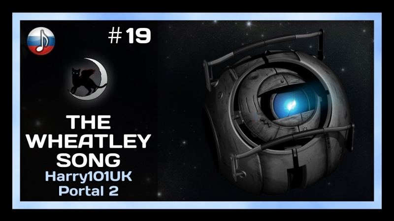 Harry101UKPortal 2 - Portal 2 The Wheatley Songrus