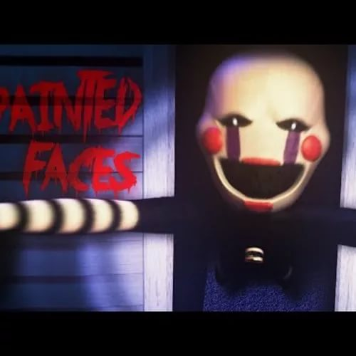 """Painted Faces""  Five Nights at Freddy's 4 Song"