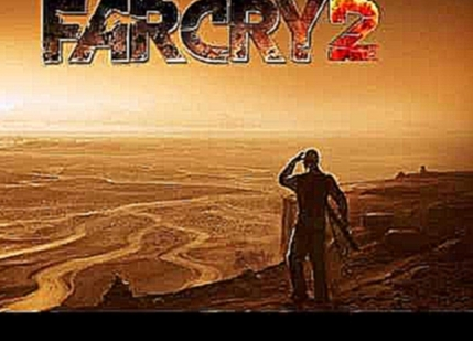 Far Cry 2 OST -  Main Theme