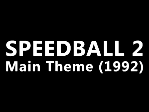 Speedball 2 - Main Theme (1992)